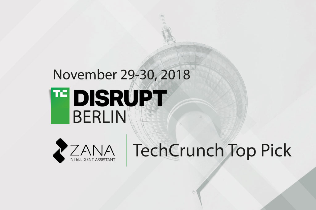 Zana is selected as TechCrunch Top Pick among a record number of applications.